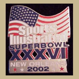 NFL SUPER BOWL 36 NEW ORLEANS SPORTS ILLUSTRATED MEDIA PIN 9-11 PATRIOTIC THEME